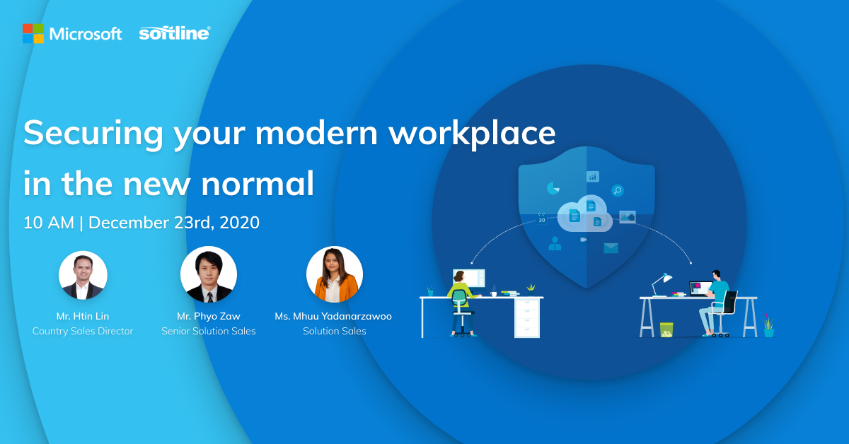 PROTECT YOUR MODERN WORKPLACE IN THE NEW NORMAL