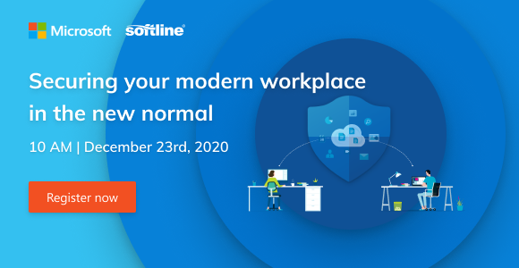 Securing your modern workplace in the new normal